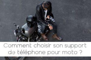 Comment choisir un support téléphone moto ?