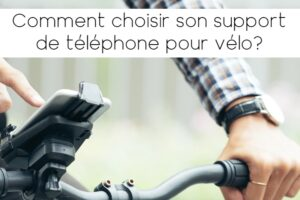 Choisir le support téléphone pour son vélo