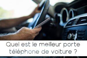 les meilleurs porte téléphone pour voiture
