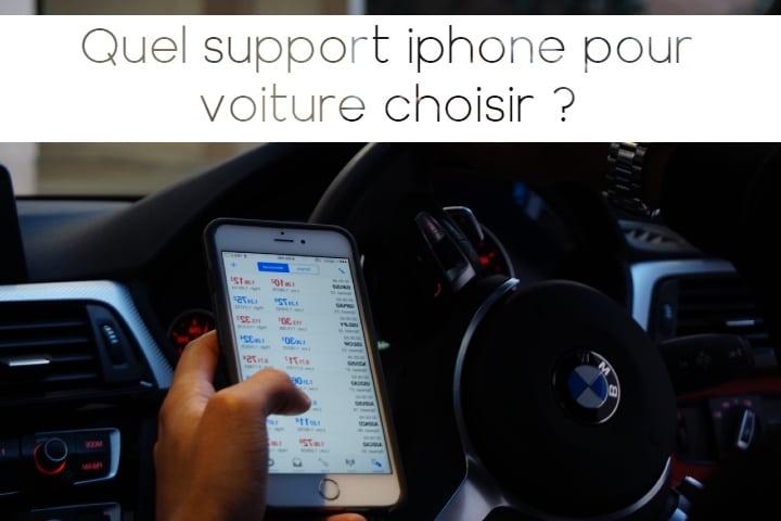 QUEL SUPPORT IPHONE POUR VOITURE CHOISIR ?